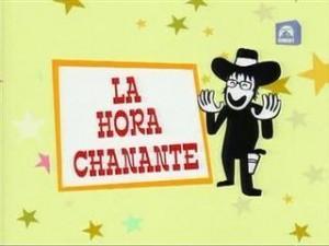 chanate 300x225 PIONEROS DEL HUMOR ABSURDO: LA HORA CHANANTE