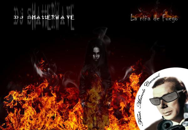 Dj Shatterwave feat. Manolo Caracol La Niña del Fuego Oconowocc Records Presenta: Dj Shatterwave feat. Manolo Caracol   La Niña de Fuego (Remix)